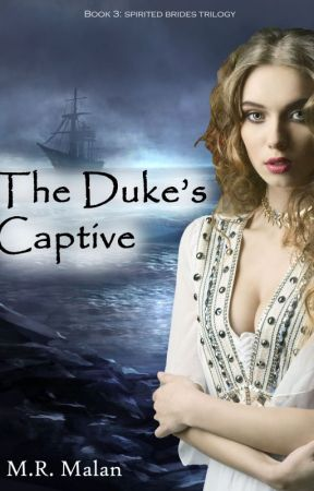 The Duke's Captive (Spirited #3)(*ON HOLD*) by LibMikie101
