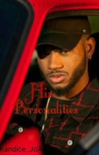 His Personalities-Bryson Tiller Story-  by BlueRainFalls