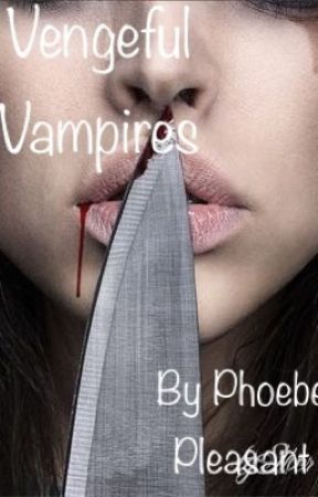 Vengeful Vampires by ValkyrieCain1998