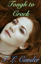 Tough to Crack by TLCander10