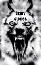Scary stories by amourrrose