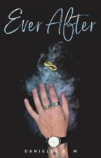 Ever After    Book 2 of the Selected Series by DanielleA_M