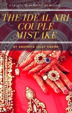 The Ideal NRI Couple mistake by AnupriyaJollyChugh