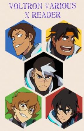 Voltron various X Reader [On Hiatus] by CosmicLeopard
