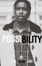Possibility 1&2 //A$ap Rocky Story// by Hot_topic_jada