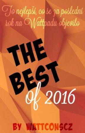 The Best of 2016 by WattconsCZ