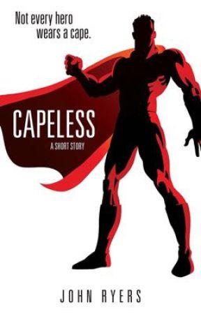 Capeless: A Short Story by JohnRyers