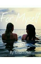 For Myself - לעצמי (GirlxGirl) by Little-halo