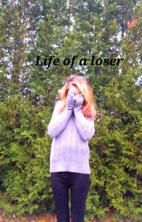 life of a loser by zombie_soccer_kik