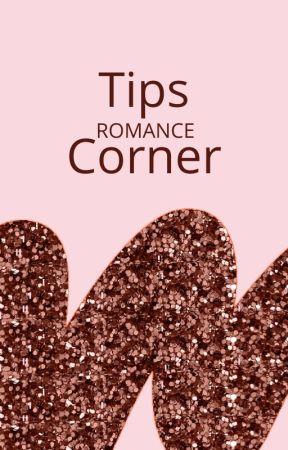 Tips Corner by Romance