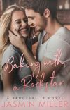 Baking With A Rockstar ✔ [COMPLETED]  cover