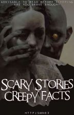 Scary Stories & Creepy Facts by httpjsmn02