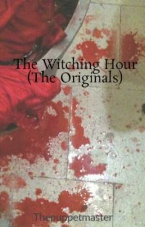 The Witching Hour (The Originals) by Thepuppetmaster