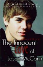 The Innocent Love of Jason McCann by xSnowKiss