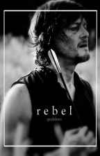 Rebel || Daryl Dixon by Goddees
