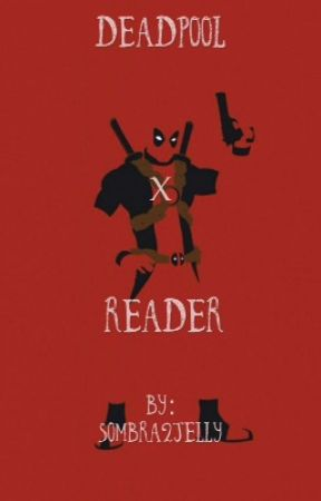 Deadpool X Reader by yourlocalhippy