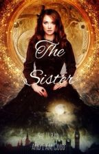 The Sister  by Lydia_Meade
