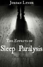 The Effects of Sleep Paralysis #TNTHorrorContest by JordanLynde