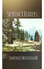 A Lover's Tale (Skyrim X Readers!) by SomeoneIsWatchingMe