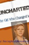 Uncharted: The Girl Who Changed Me (High School AU) cover