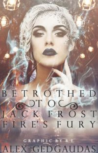 Betrothed to Jack Frost: Fire's Fury **BOOK 4** ON HOLD cover