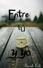 """Entre Tu Y Yo"" by jxfvghhgfcj"