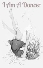 I am a Dancer (Naruto fanfiction) by DreamEater5384