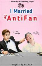 So I Married Anti-fan[COMPLETED] by i_bbh_u