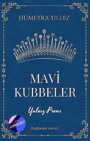 MAVİ KUBBELER : Yalnız Prens ( Tamamlandı ) by Humeyra2882