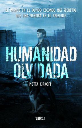 Humanidad Olvidada | Completa | HO 1 by MettaKkcraft