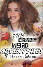 The Crazy Weird Adventures of Hanna Johnson (A 1D and 5SOS fanfic) by MissOliviaHoran