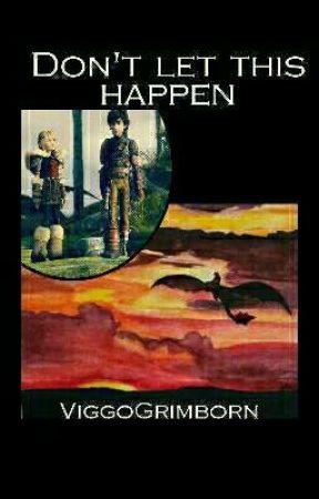 Don't let this happen (In Überarbeitung) by ViggoGrimborn