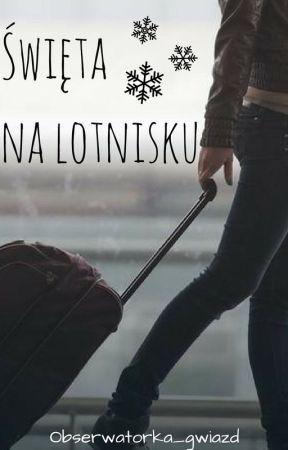 Święta na lotnisku | One-shot  by Obserwatorka_gwiazd