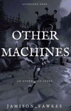 Other Machines - an Overwatch story by jamison_fawkes