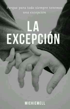 La Excepción. -completa-  by MichieMell