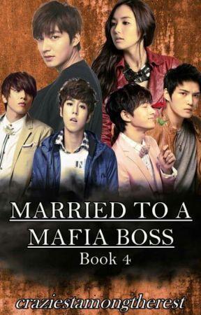 MARRIED TO A MAFIA BOSS (Book 4) #Wattys2019 by craziestamongtherest