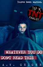 Whatever You Do, Don't Read This (A Horror Short Story) by adam_and_jane