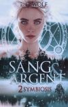 DE SANG ET D'ARGENT T2 Symbiosis [Terminée] cover