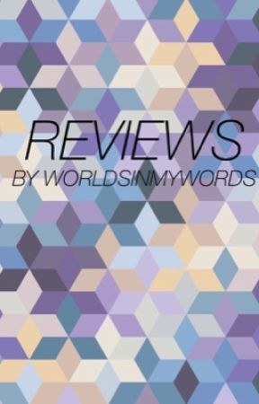 REVIEWS {temporarily closed} by worldsinmywords