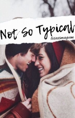 Not So Typical  *joey birlem fanfic* by lisaxmagcon