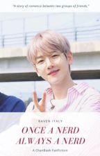 Once A Nerd Always A Nerd || BaekYeol - ChanBaek by raybirdee
