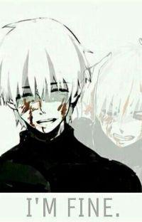 The Pain Behind Smiles [ Ken Kaneki × Reader ] cover