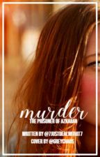 Murder - Harry Potters twin sister book 3 by 7Justdealwithit7