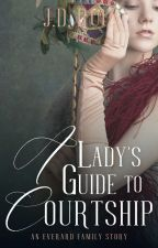 A Lady's Guide to Courtship by greenwriter