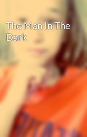The Man In The Dark by Kitkat_Says_Hi2003