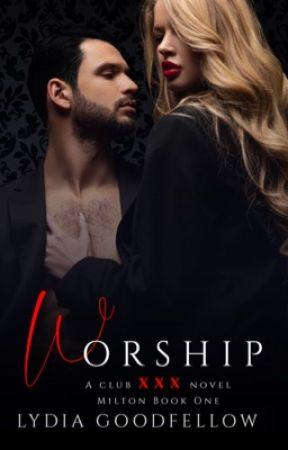 Worship (XXX Milton Book 1) Club XXX book 7  by Lydia161290