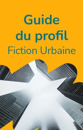 Guide des Fictions Urbaines by WattpadFicUrbaineFR