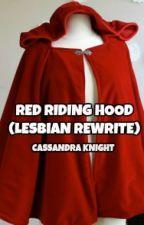 Red Riding Hood (LGBTQ+) (LGBTQ+ Competition) by GlamArmyGirl93