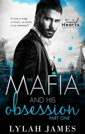 The Mafia And His Obsession (Tainted Hearts, #4 And #5) by HumB01