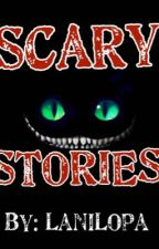 Scary Stories  by LaniLopa